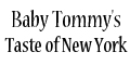Baby Tommy's Taste of New York menu and coupons