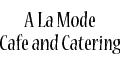 A La Mode Cafe and Catering menu and coupons