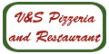 V&S Pizzeria and Restaurant Menu