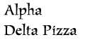 Alpha Delta Pizza menu and coupons