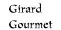 Girard Gourmet menu and coupons