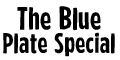 The Blue Plate Special Restaurant menu and coupons