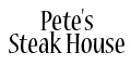 Pete's Steak House menu and coupons