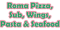 Roma Pizza, Subs, Wings, Pasta, and Seafood Menu